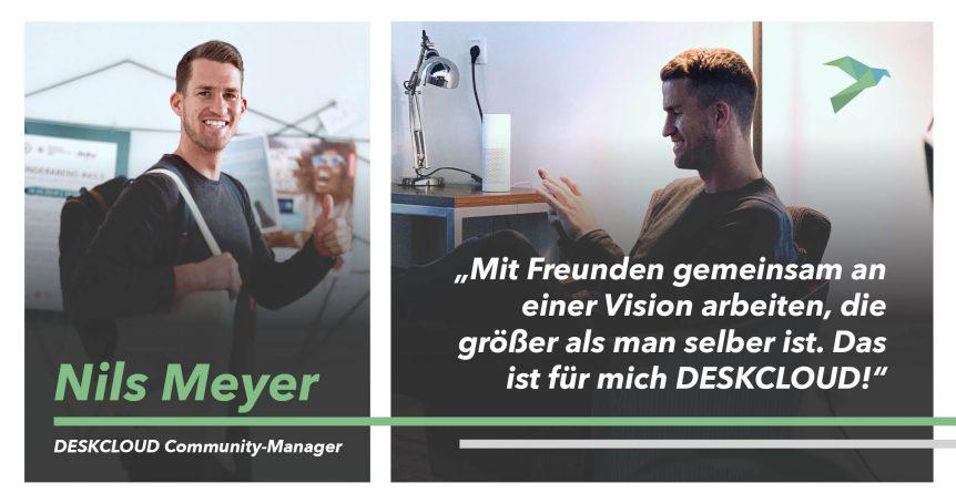 """Nils Meyer: """"Mit Freunden gemeinsam an einer Vision arbeiten, die größer als man selber ist. Das ist für mich DESKCLOUD!"""""""